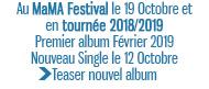 Au MaMA Festival le 19 Octobre et en tournée 2018/2019 Premier album Février 2019 Nouveau Single le 12 Octobre Teaser nouvel album