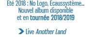 Eté 2018 : No Logo, Ecaussystème... Nouvel album disponible et en tournée 2018/2019 Live Another Land
