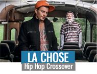 LA CHOSE - Hip Hop Crossover